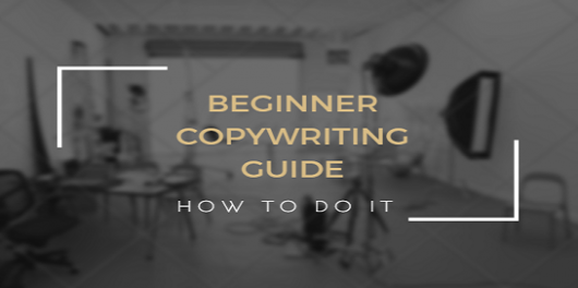 Beginners Guide to Copywriting
