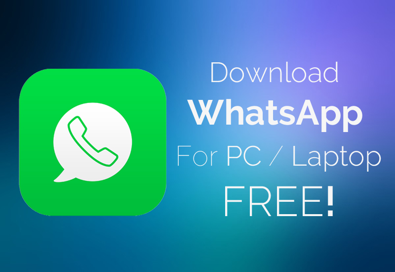 Download Whatsapp for PC/Laptop Free:Windows 7/XP/8.1/Mac