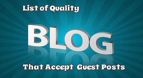 List of Quality Blogs That Accept Guest Posts