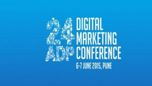 24ADP - Digital Marketing Conference on June 6 th 7th 2015 Pune