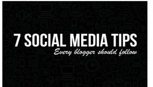 Social Media Tips Every Blogger Should Follow
