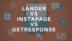 Lander vs Instapage vs GetResponse