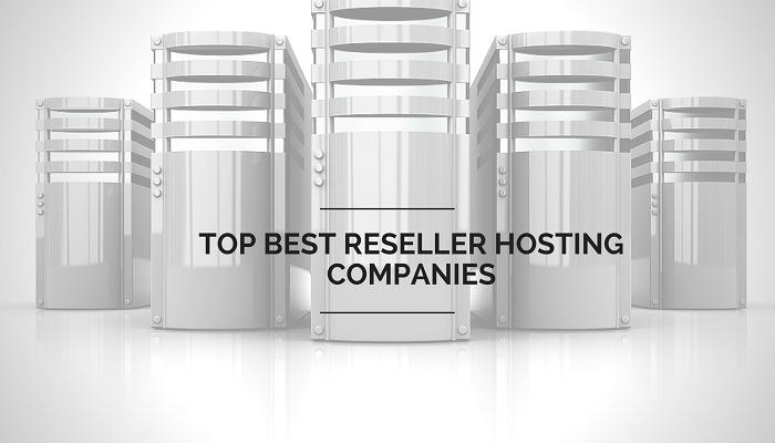 Top Best Reseller Hosting Companies