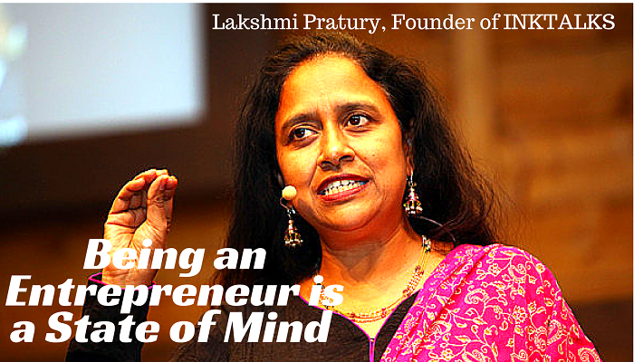 Being an Entrepreneur is a State of mind - Lakshmi Pratury