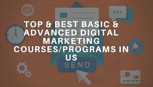 Top Basic Advanced Digital Marketing Courses Programs in US