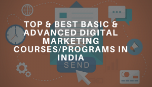 Top  Basic Advanced Digital Marketing CoursesPrograms in India