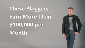 Bloggers earning huge money through blogs