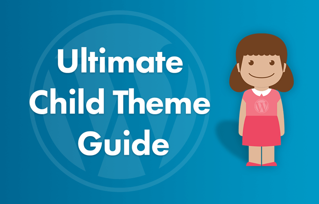 Child Themes in WordPress – How and Why Use Them