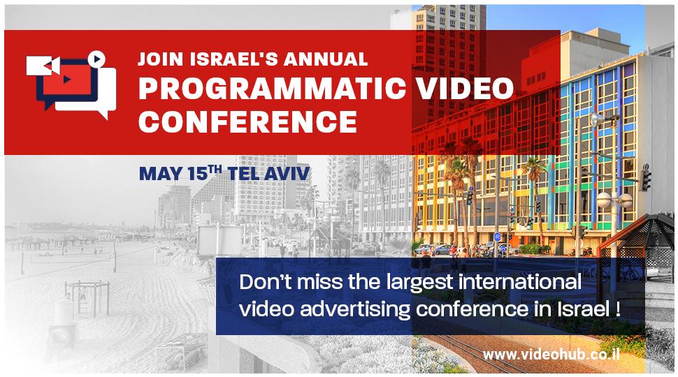 Israel s Annual Programmatic Video Conference Tel Aviv Israel May 15