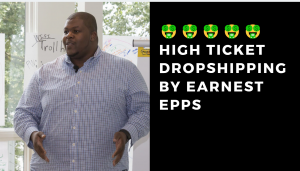 Earnest epps review earnest epps courses dropshipping reviews