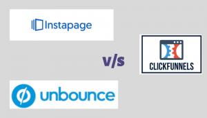 Instapage vs unbounce vs clickfunnels comparison