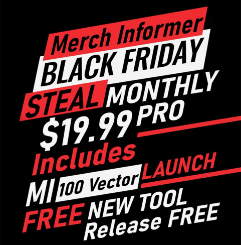 Merch Informer BLACK FRIDAY Deals