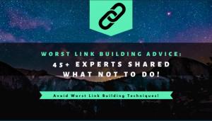 Worst Link Building Techniques | Roundup
