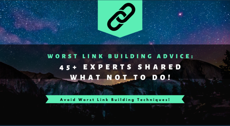 Worst Link Building Techniques | Roundup