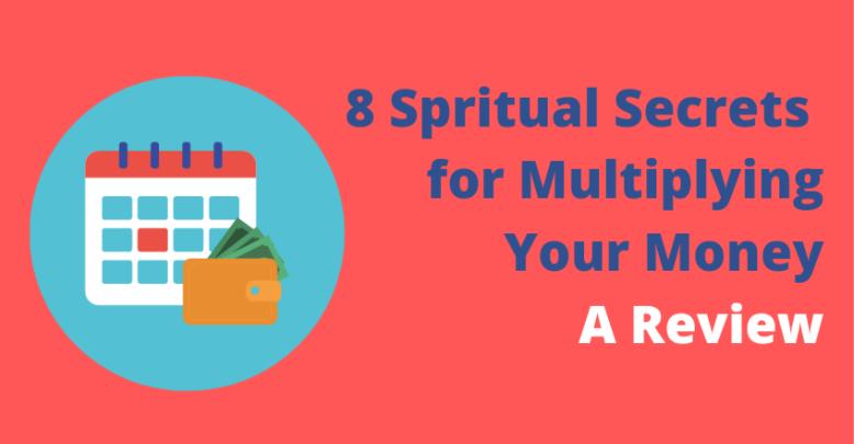 Spritual Secrets For Multiplying Your Money